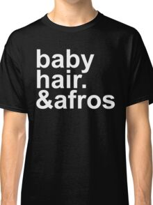 baby hair and afros (white font) Classic T-Shirt