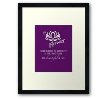 The Flower that Blooms Framed Print