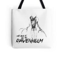 We Don't Go To Ravenholm (Dark) Tote Bag