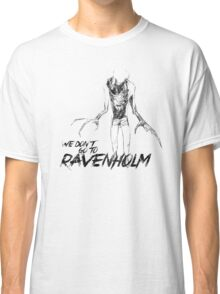 We Don't Go To Ravenholm (Dark) Classic T-Shirt