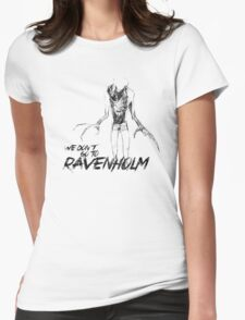 We Don't Go To Ravenholm (Dark) Womens Fitted T-Shirt