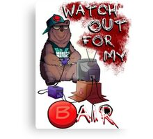 Watch out for my B air  Canvas Print