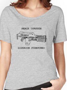 Peace Through Superior Firepower Women's Relaxed Fit T-Shirt