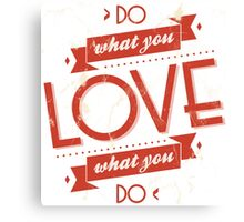 Poster of do what you love Canvas Print