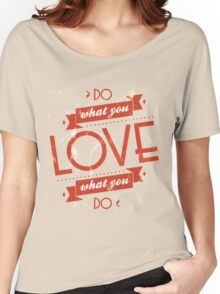 Poster of do what you love Women's Relaxed Fit T-Shirt