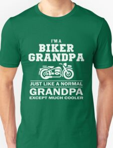 I'M A BIKER GRANDPA JUST LIKE A NORMAL GRANDPA EXCEPT MUCH COOLER T-Shirt