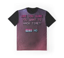 Are you sure you want to hack time? Graphic T-Shirt