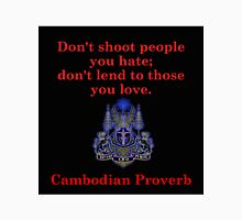 Don't Shoot People You Hate - Cambodian Proverb T-Shirt