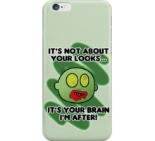 Funny Zombie - It's not about your looks iPhone Case/Skin