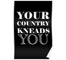 your country kneads you Poster
