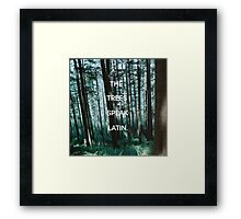 The Tree's Speak Latin - The Raven Cycle Framed Print