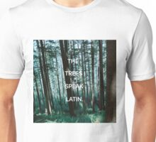 The Trees Speak Latin - The Raven Cycle Unisex T-Shirt
