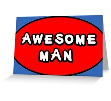 Hero, Heroine, Superhero, Awesome Man Greeting Card