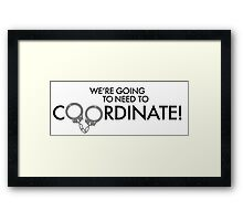 Coordinate! Framed Print
