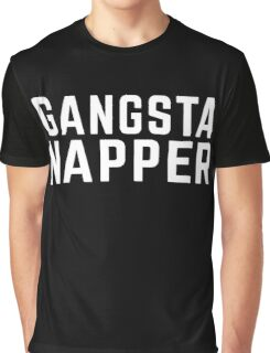 Gangsta Napper Funny Quote Graphic T-Shirt