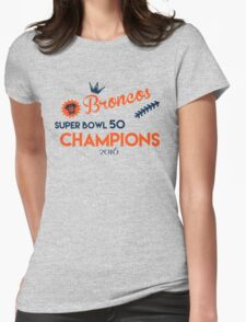 Broncos Super Bowl 50 Champions Womens Fitted T-Shirt