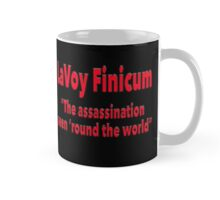 "LaVoy Finicum ""The assassination seen 'round the world"" Mug"