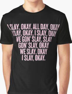 I Slay Okay Graphic T-Shirt