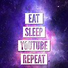 Eat Sleep YouTube Repeat by 4ogo Design