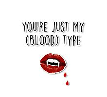 You're just my (blood) type Photographic Print