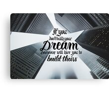 If You Don't Build Your Dreams... Canvas Print
