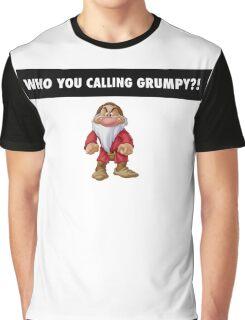Who you calling grumpy?! Graphic T-Shirt