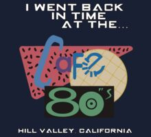 I Went Back In Time at the Cafe 80s - Back to the Future Kids Tee