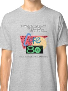 I Went Back In Time at the Cafe 80s - Back to the Future Classic T-Shirt