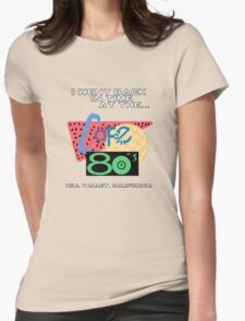 I Went Back In Time at the Cafe 80s - Back to the Future Womens Fitted T-Shirt