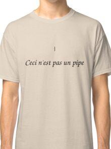 | Ceci n'est pas un pipe Classic T-Shirt