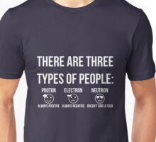 Three types of people: proton, electron and neutron (white) Unisex T-Shirt