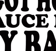 I Got Hot Sauce In My Bag - Beyonce Sticker