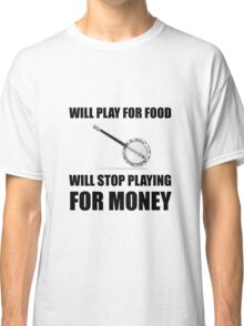 Banjo For Money Classic T-Shirt