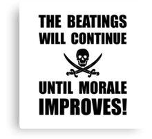 Beatings Morale Improve Canvas Print
