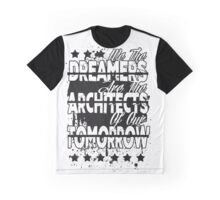We The Dreamers Are The Architects Of Our Tomorrow Graphic T-Shirt