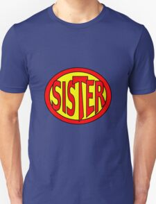 Hero, Heroine, Superhero, Super Sister T-Shirt