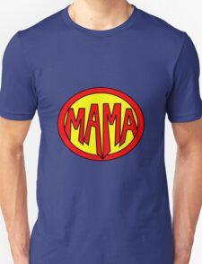Hero, Heroine, Superhero, Super Mama T-Shirt