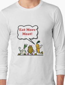 Eat More Meat Long Sleeve T-Shirt