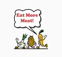 Eat More Meat Unisex T-Shirt