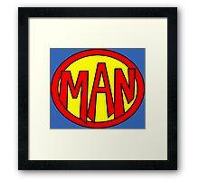 Hero, Heroine, Superhero, Super Man Framed Print