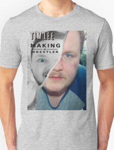Tim Lee - Making a Wrestler T-Shirt
