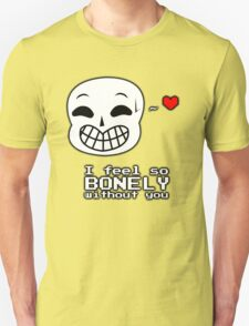 Undertale Sans - I feel so BONELY without you! T-Shirt
