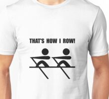 How I Row Unisex T-Shirt