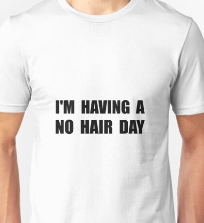 No Hair Day Unisex T-Shirt