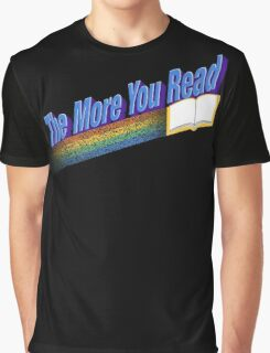 The More You Read... Graphic T-Shirt