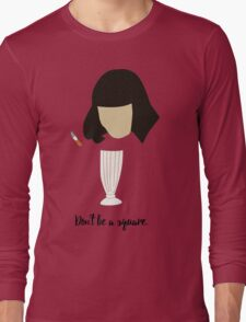 Don't be a square. Long Sleeve T-Shirt