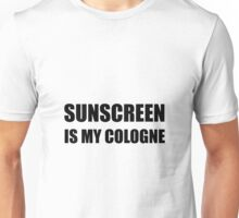 Sunscreen Cologne Unisex T-Shirt