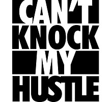 Can't Knock My Hustle - Black Photographic Print