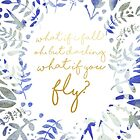 What If You Fly Floral Quote by Emilyn Frohn