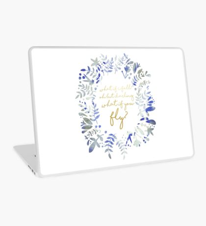 What If You Fly Floral Quote Laptop Skin